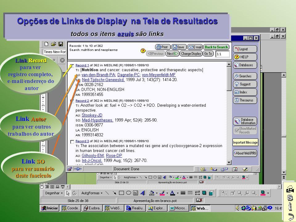 Opções de Links de Display na Tela de Resultados todos os itens azuis são links Link Record para ver registro completo, e-mail/endereço do autor SO Li