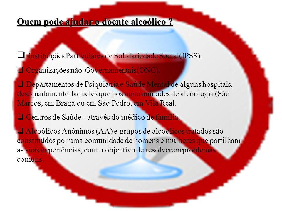 Quem pode ajudar o doente alcoólico .Instituições Particulares de Solidariedade Social(IPSS).