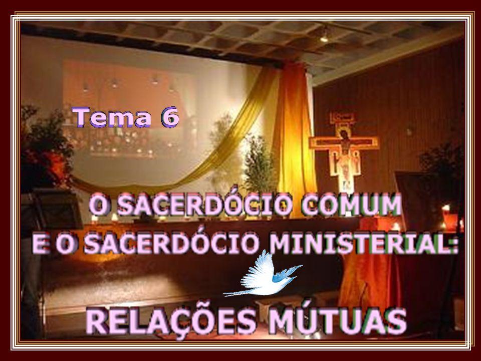 Compreender que o sacerdócio dos fiéis leigos e o sacerdócio dos bispos e dos padres, cada qual a seu modo, estão ao serviço de Deus e da Igreja.