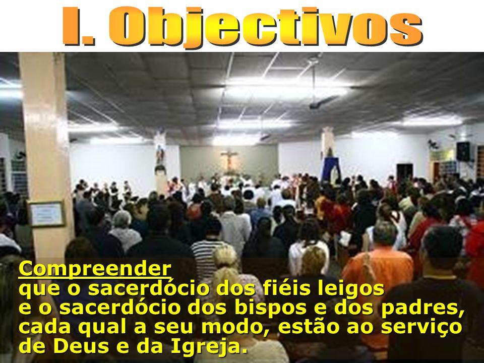 O sacerdócio ministerial está ao serviço do sacerdócio comum.