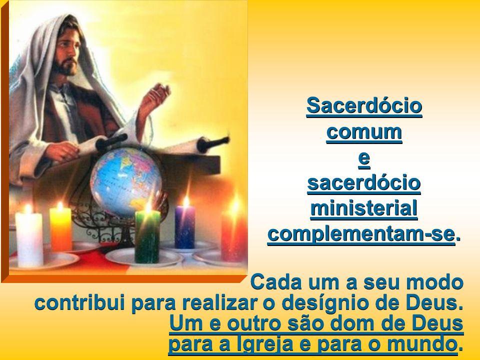Cada um a seu modo contribui para realizar o desígnio de Deus. Um e outro são dom de Deus para a Igreja e para o mundo. Cada um a seu modo contribui p