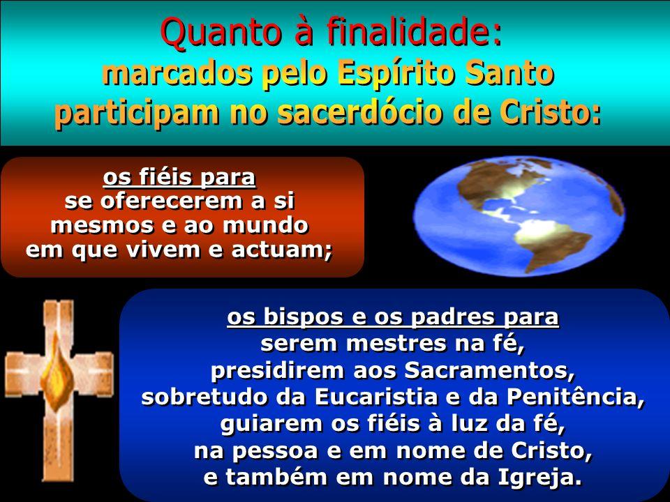 os bispos e os padres para serem mestres na fé, presidirem aos Sacramentos, sobretudo da Eucaristia e da Penitência, guiarem os fiéis à luz da fé, na