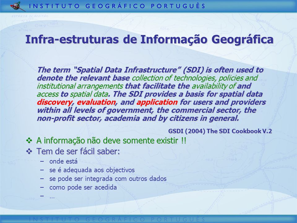 The term Spatial Data Infrastructure (SDI) is often used to denote the relevant base collection of technologies, policies and institutional arrangemen