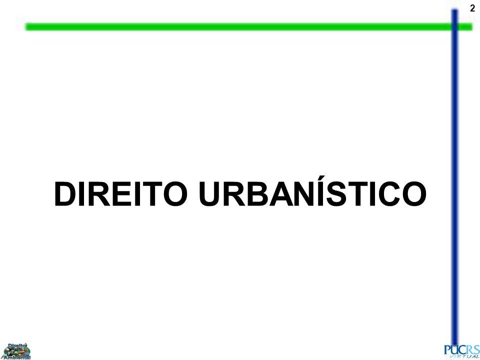 13 A atividade urbanística, como se viu, consiste, em síntese, na intervenção do poder público com o objetivo de ordenar os espaços habitáveis.