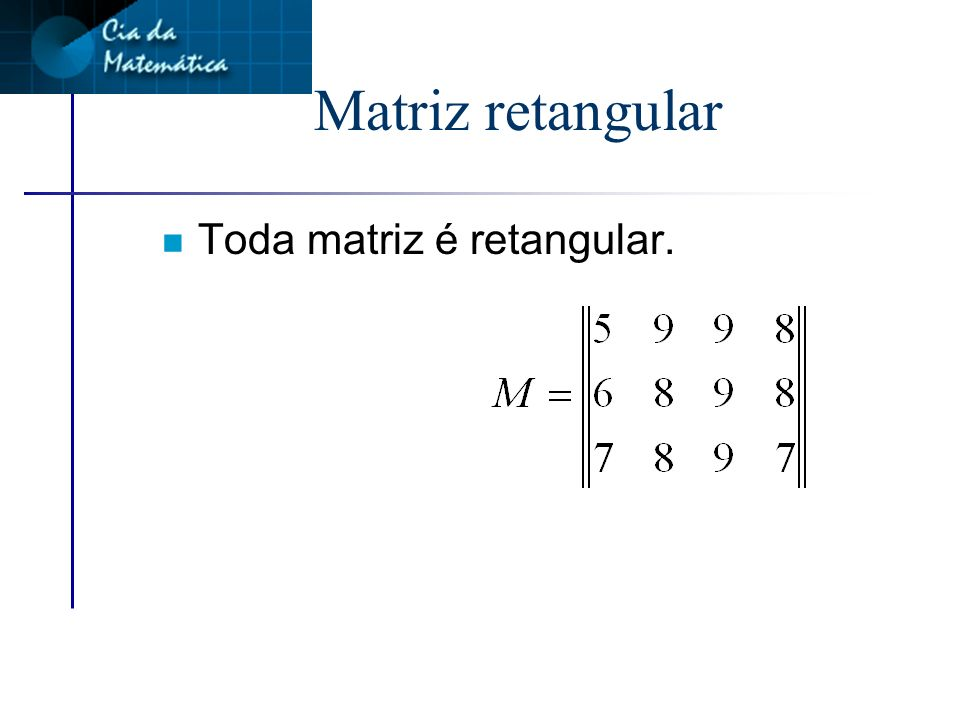 Resolução - Aplicação 03 n a 11 = 1+1 = 2 n a 12 = 1+2 = 3 n a 21 = 2+1 = 3 n a 22 = 2+2 = 4 n a 31 = 3+1 = 4 n a 32 = 3+2 = 5 Assim: