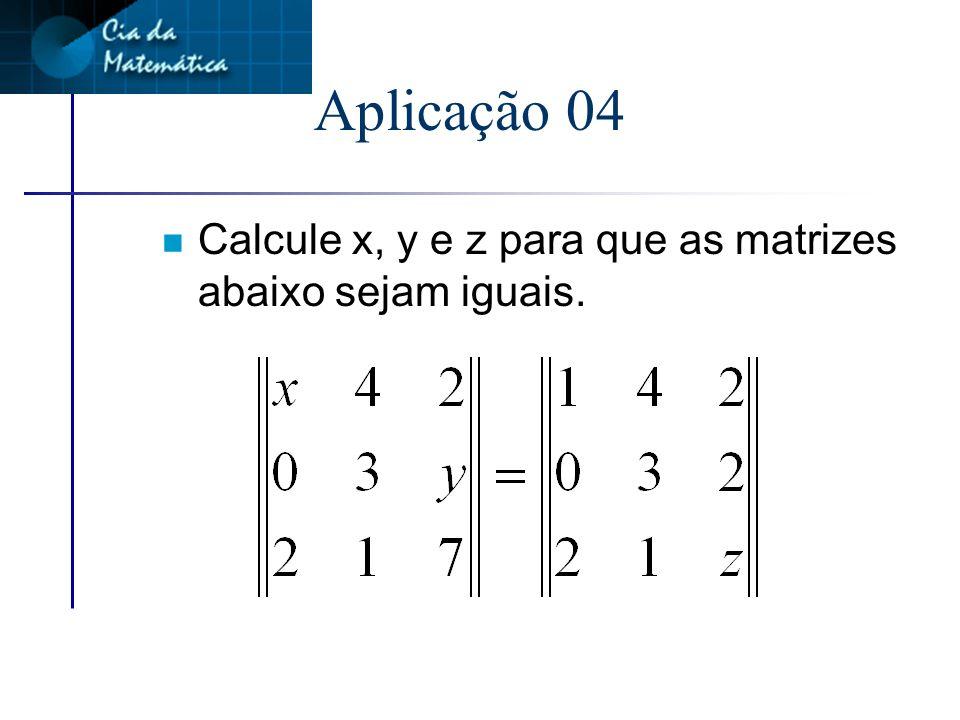 Igualdade n A=B sse cada a IJ = b IJ