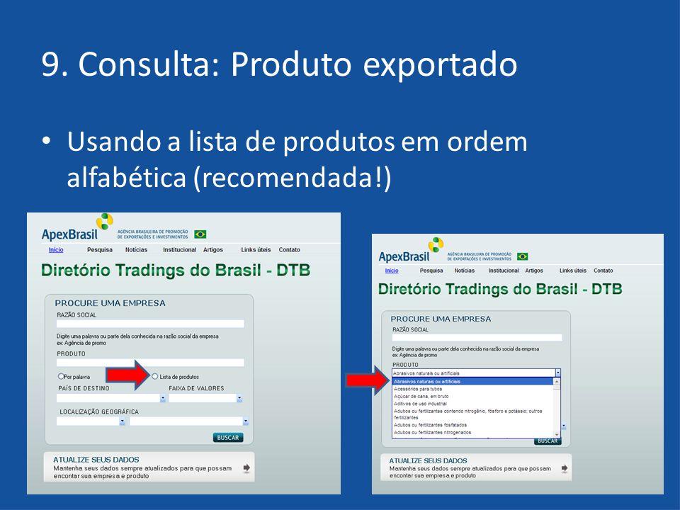 9. Consulta: Produto exportado Usando a lista de produtos em ordem alfabética (recomendada!)
