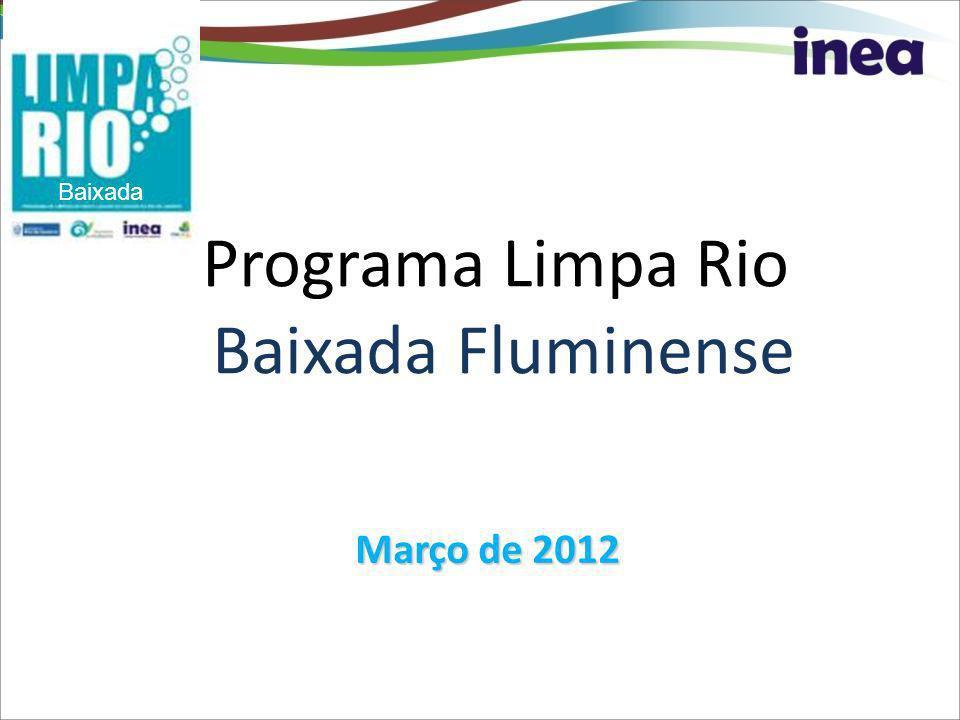 Programa Limpa Rio Baixada Fluminense Março de 2012 Baixada