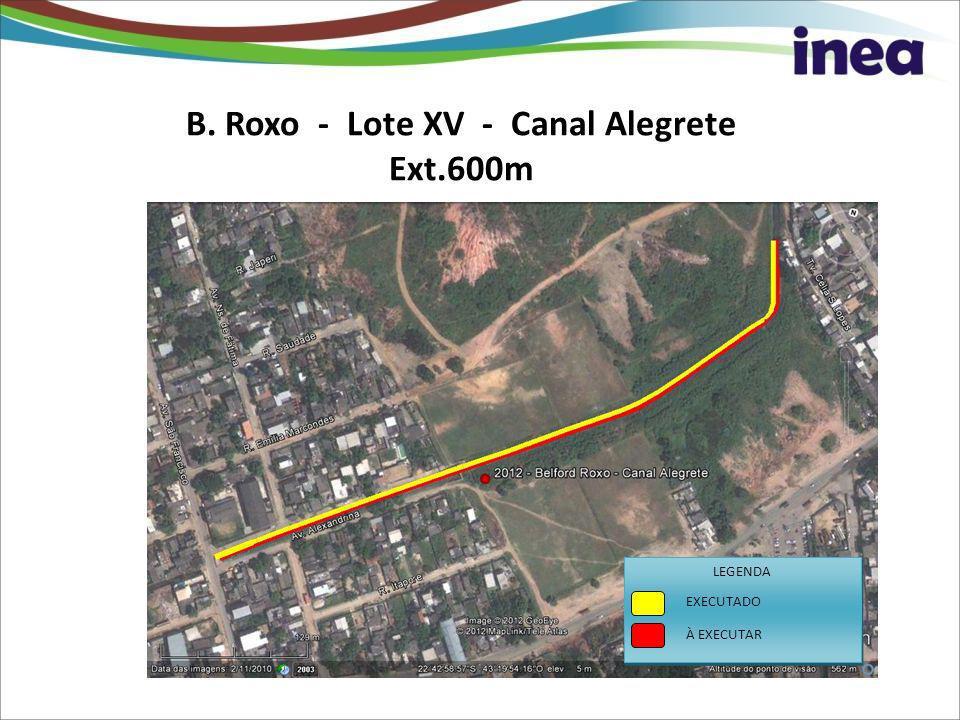 B. Roxo - Lote XV - Canal Alegrete Ext.600m LEGENDA À EXECUTAR EXECUTADO