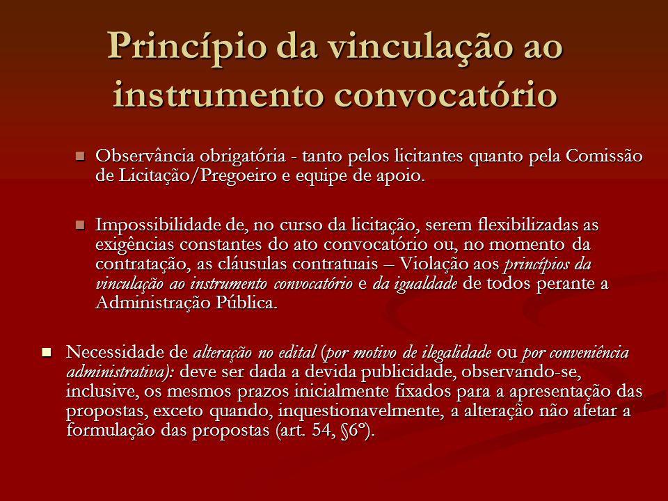 Princípio da vinculação ao instrumento convocatório Observância obrigatória - tanto pelos licitantes quanto pela Comissão de Licitação/Pregoeiro e equ