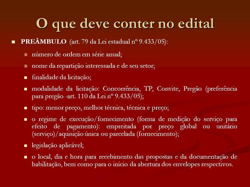 O que deve conter no edital PREÂMBULO (art. 79 da Lei estadual nº 9.433/05): número de ordem em série anual; nome da repartição interessada e de seu s