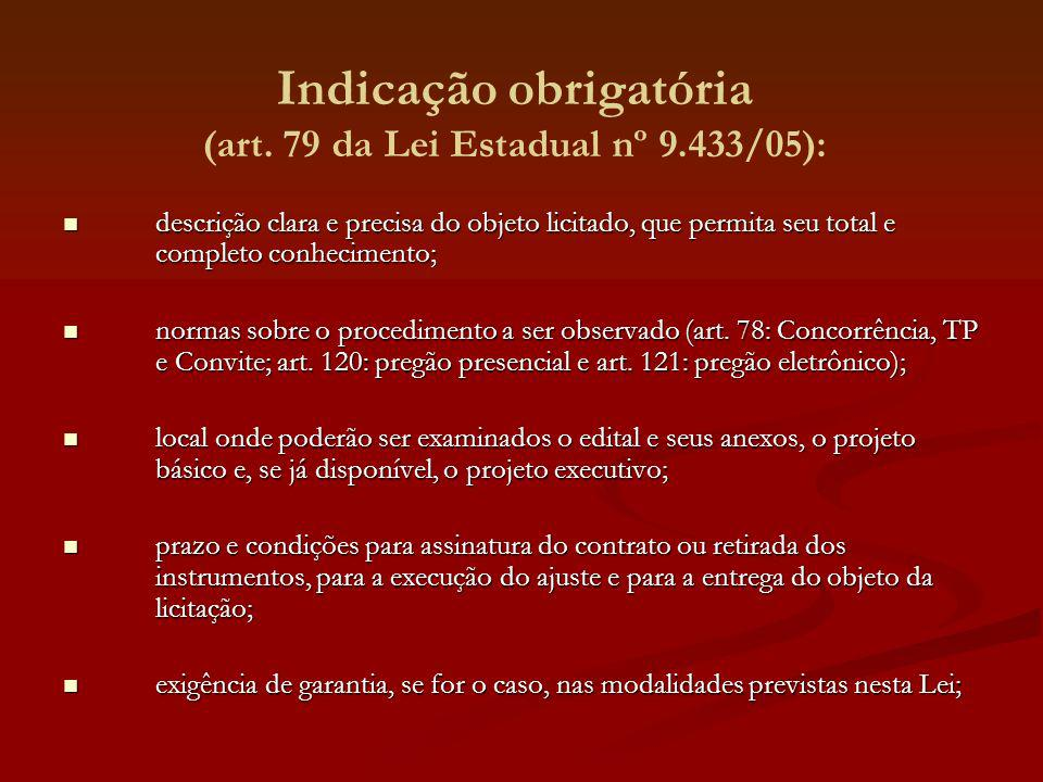 Indicação obrigatória (art. 79 da Lei Estadual nº 9.433/05): descrição clara e precisa do objeto licitado, que permita seu total e completo conhecimen