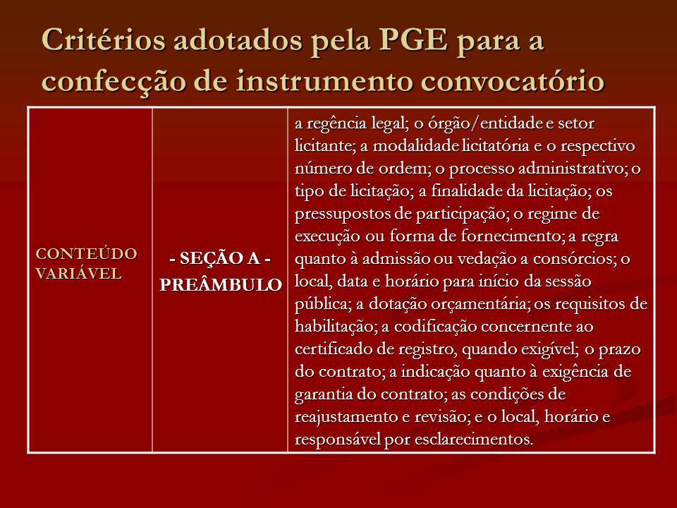 Critérios adotados pela PGE para a confecção de instrumento convocatório CONTEÚDO VARIÁVEL - SEÇÃO A - PREÂMBULO a regência legal; o órgão/entidade e
