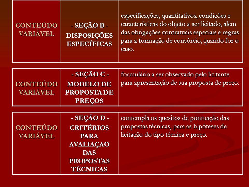 CONTEÚDO VARIÁVEL - SEÇÃO B - DISPOSIÇÕES ESPECÍFICAS especificações, quantitativos, condições e características do objeto a ser licitado, além das ob