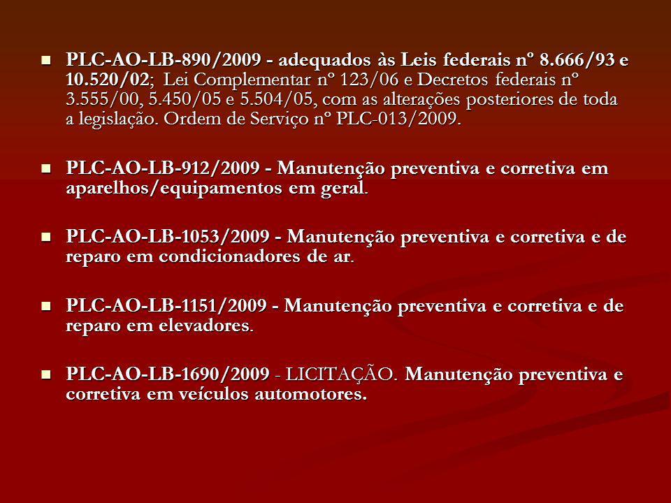 PLC-AO-LB-890/2009 - adequados às Leis federais nº 8.666/93 e 10.520/02; Lei Complementar nº 123/06 e Decretos federais nº 3.555/00, 5.450/05 e 5.504/