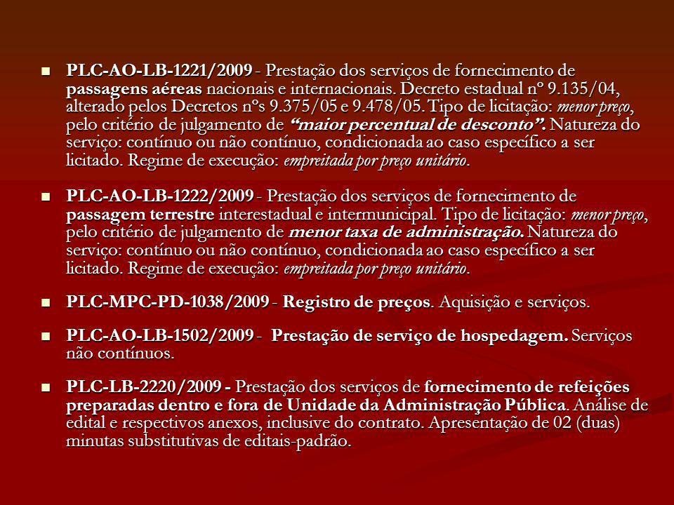 PLC-AO-LB-1221/2009 - Prestação dos serviços de fornecimento de passagens aéreas nacionais e internacionais. Decreto estadual nº 9.135/04, alterado pe