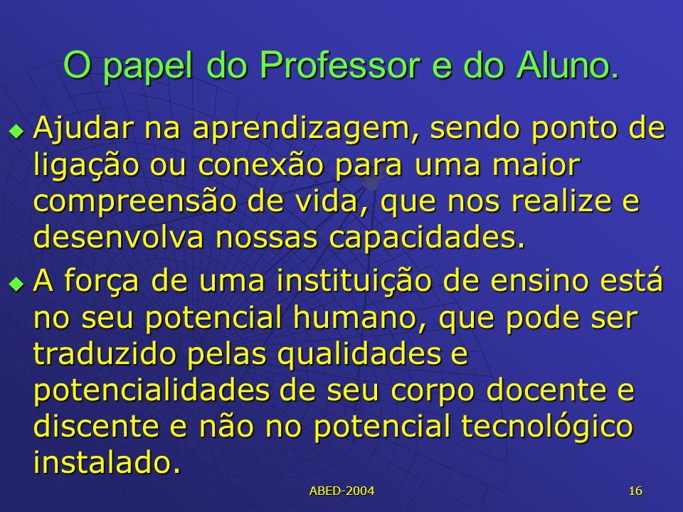 ABED-2004 16 O papel do Professor e do Aluno.