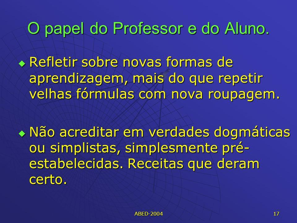 ABED-2004 17 O papel do Professor e do Aluno.