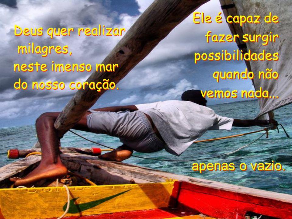 E por mais que o mar da vida nos dê medo por ser tão imenso e profundo, Jesus nos dá uma ordem segura: