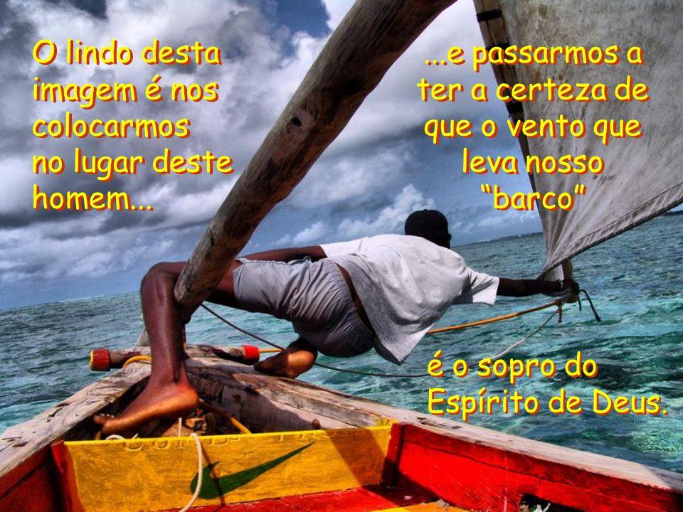 Cumprir a vontade do Senhor e ir para águas profundas, é também...