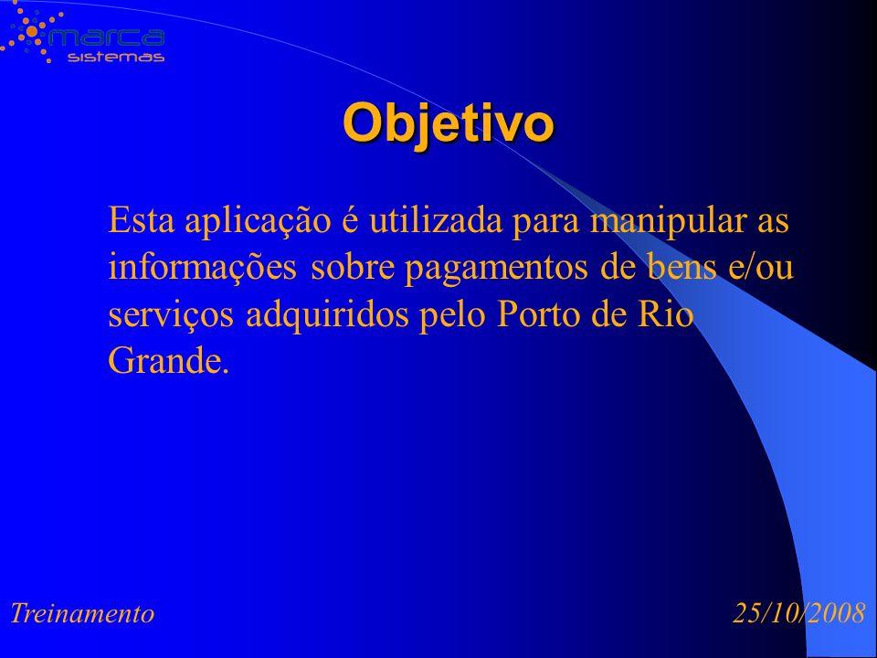 Objetivo Objetivo Esta aplicação é utilizada para manipular as informações sobre pagamentos de bens e/ou serviços adquiridos pelo Porto de Rio Grande.