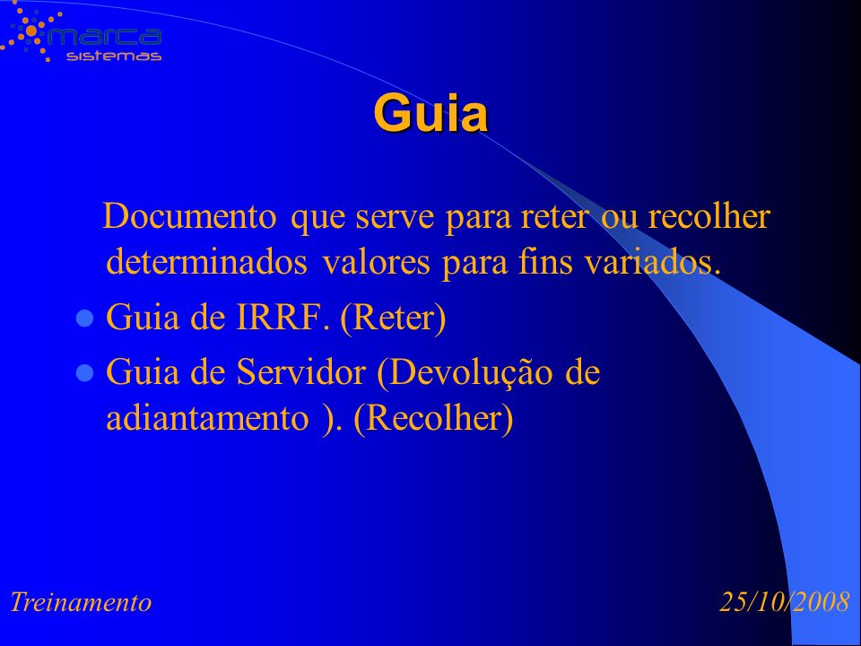 Guia Documento que serve para reter ou recolher determinados valores para fins variados.