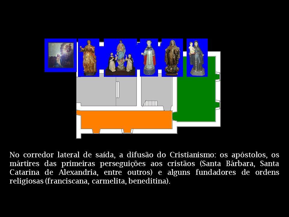 No corredor lateral de saída, a difusão do Cristianismo: os apóstolos, os mártires das primeiras perseguições aos cristãos (Santa Bárbara, Santa Catar