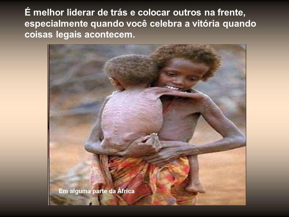 Somália Quando somos libertados de nossos medos, nossa presença automaticamente liberta a outros.