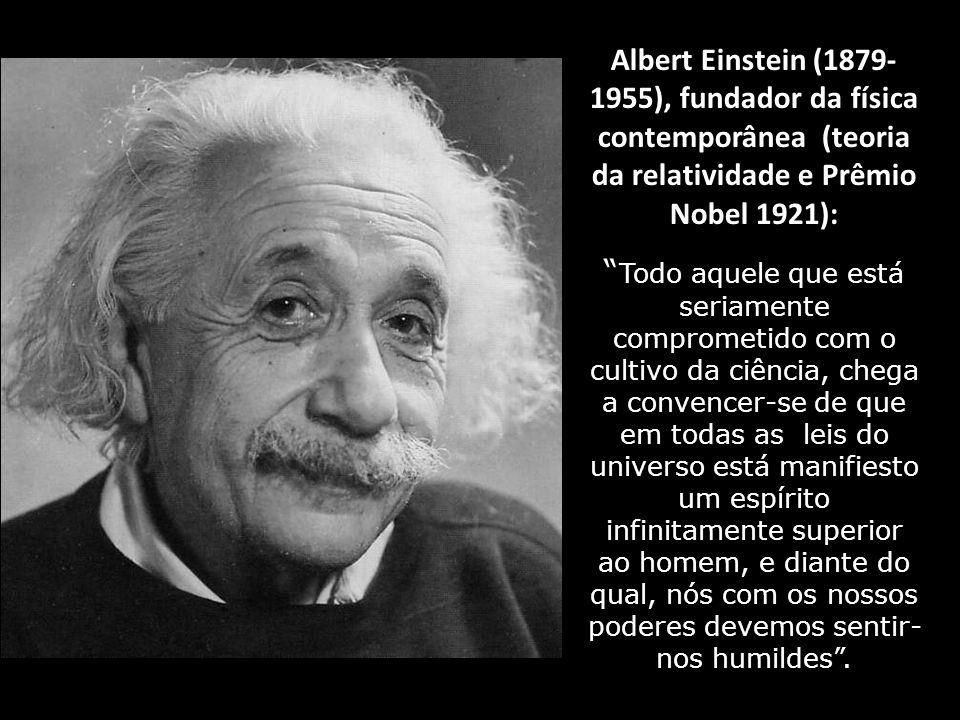 Eddingtong (1882- 1946) Célebre astrônomo inglês: Nenhum dos inventores do ateísmo foi naturalista. Todos eles foram filósofos muito medíocres.