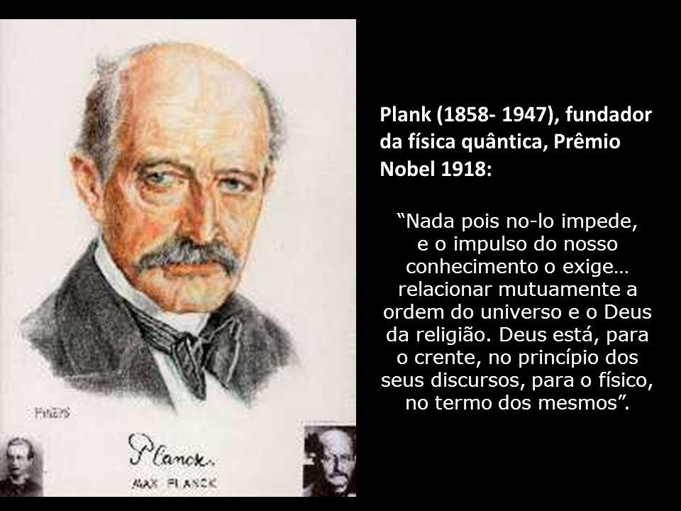 Albert Einstein (1879- 1955), fundador da física contemporânea (teoria da relatividade e Prêmio Nobel 1921): Todo aquele que está seriamente compromet
