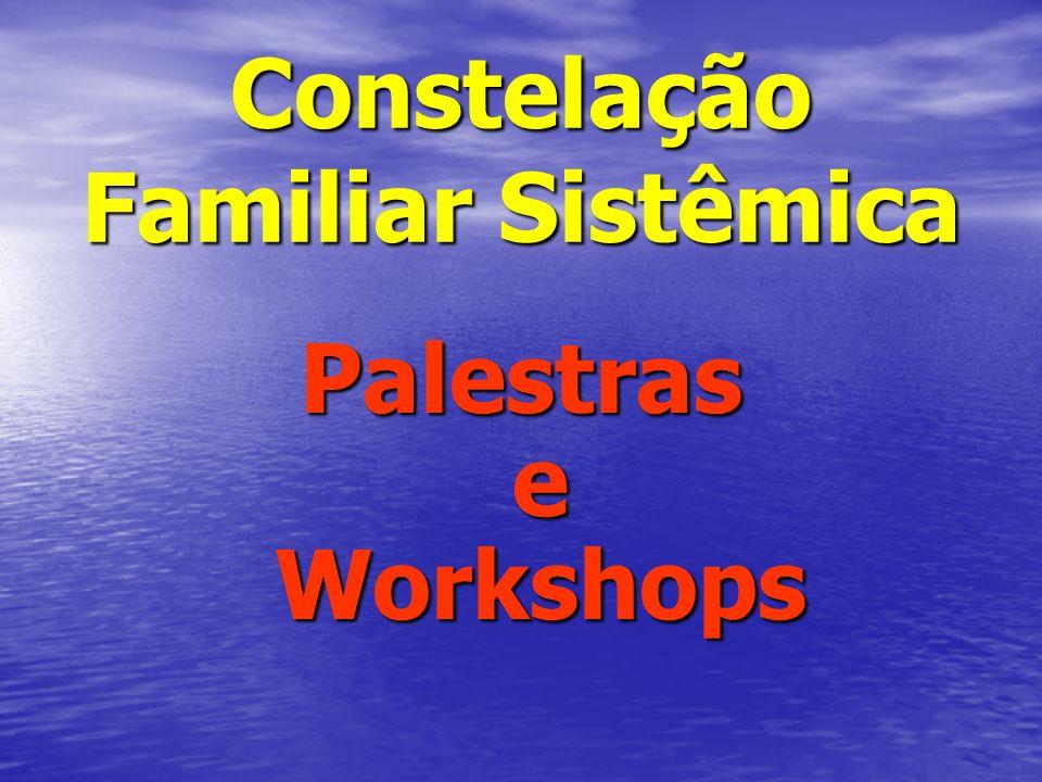 Constelação Familiar Sistêmica Palestras e Workshops