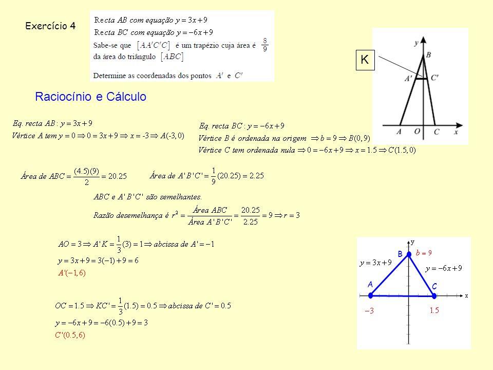 Exercício 4 B A C Raciocínio e Cálculo K