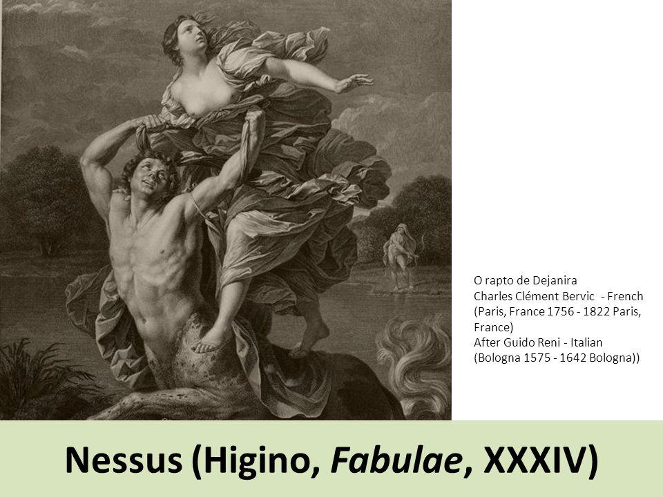 Nessus (Higino, Fabulae, XXXIV) O rapto de Dejanira Charles Clément Bervic - French (Paris, France 1756 - 1822 Paris, France) After Guido Reni - Italian (Bologna 1575 - 1642 Bologna))
