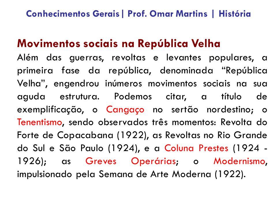 Movimentos sociais na República Velha Além das guerras, revoltas e levantes populares, a primeira fase da república, denominada República Velha, engendrou inúmeros movimentos sociais na sua aguda estrutura.