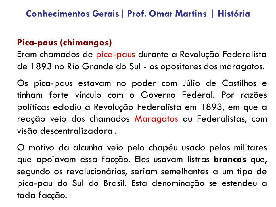 Pica-paus (chimangos) Eram chamados de pica-paus durante a Revolução Federalista de 1893 no Rio Grande do Sul - os opositores dos maragatos.
