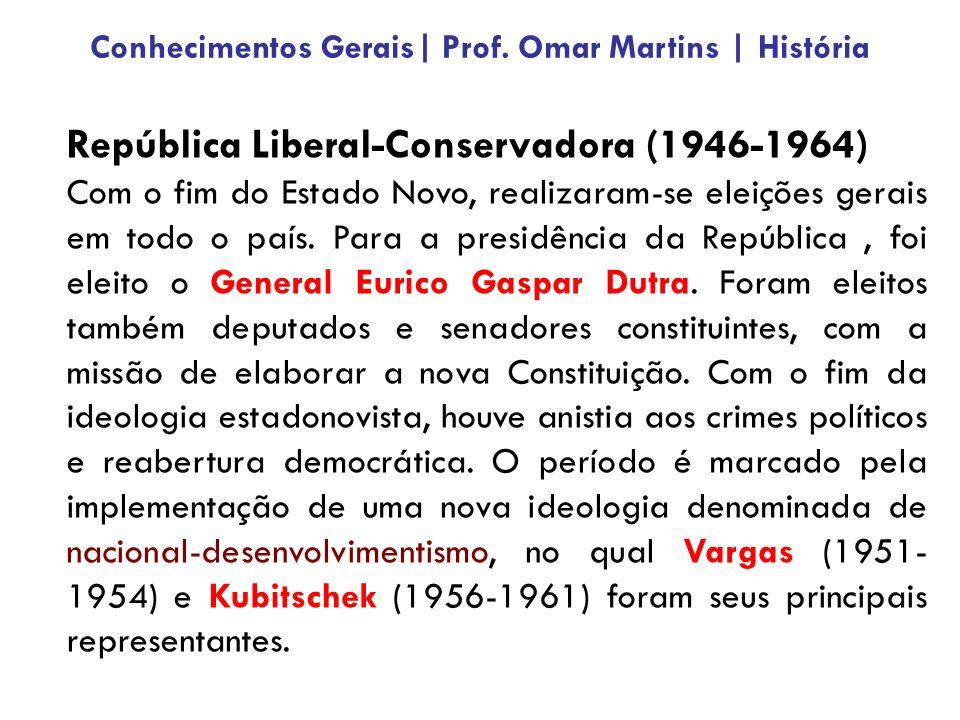 República Liberal-Conservadora (1946-1964) Com o fim do Estado Novo, realizaram-se eleições gerais em todo o país.