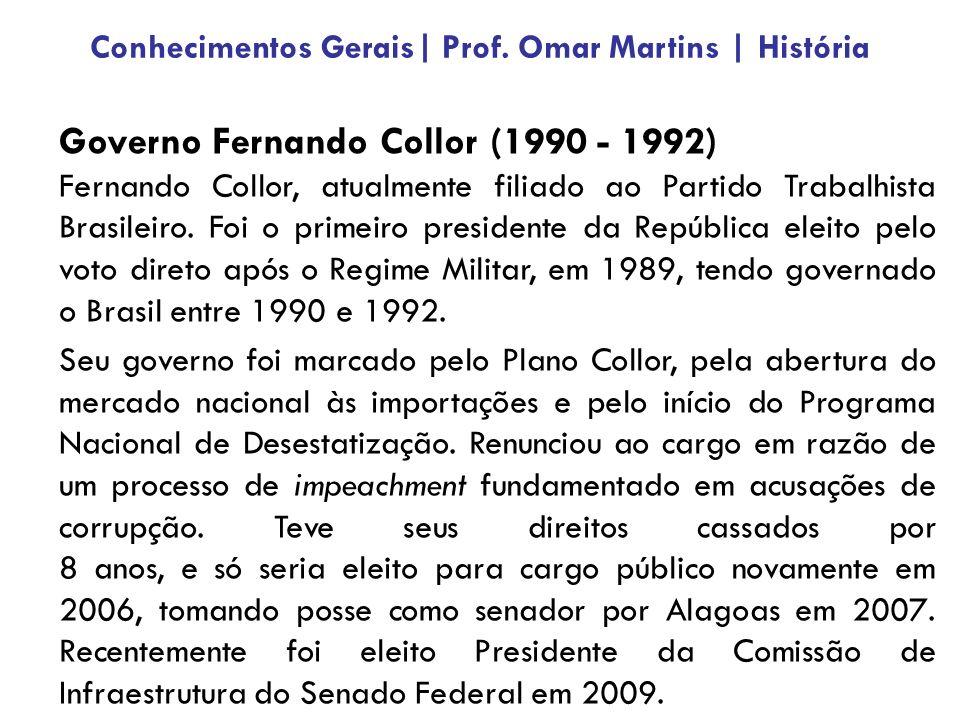 Governo Fernando Collor (1990 - 1992) Fernando Collor, atualmente filiado ao Partido Trabalhista Brasileiro.