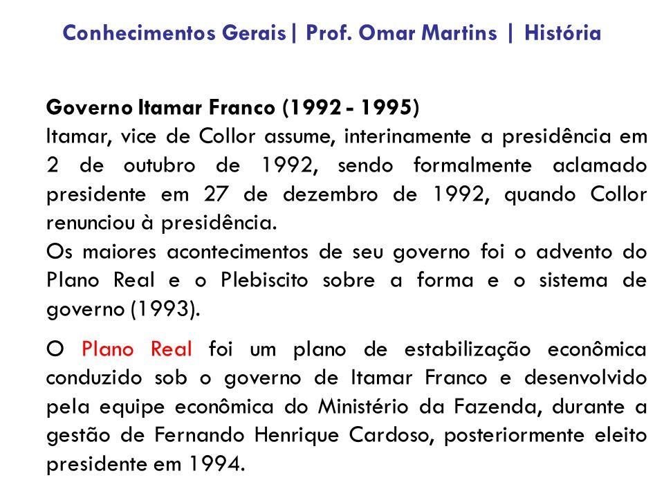 Governo Itamar Franco (1992 - 1995) Itamar, vice de Collor assume, interinamente a presidência em 2 de outubro de 1992, sendo formalmente aclamado presidente em 27 de dezembro de 1992, quando Collor renunciou à presidência.