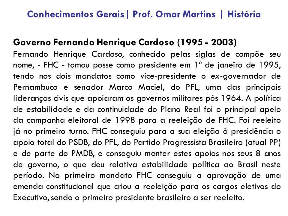 Governo Fernando Henrique Cardoso (1995 - 2003) Fernando Henrique Cardoso, conhecido pelas siglas de compõe seu nome, - FHC - tomou posse como presidente em 1º de janeiro de 1995, tendo nos dois mandatos como vice-presidente o ex-governador de Pernambuco e senador Marco Maciel, do PFL, uma das principais lideranças civis que apoiaram os governos militares pós 1964.