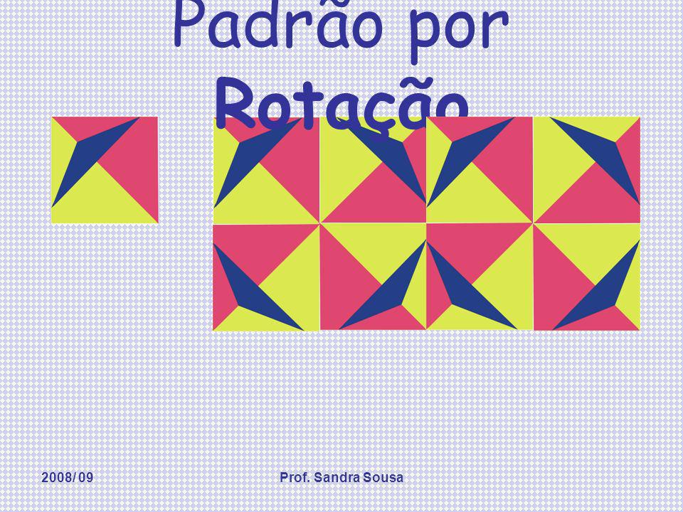 2008/ 09Prof. Sandra Sousa Padrão por Simetria