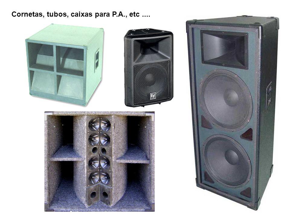 Cornetas, tubos, caixas para P.A., etc....