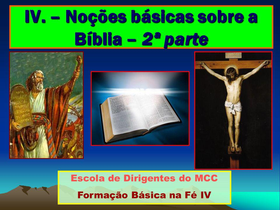 4ª sessão – Noções básicas sobre a Bíblia – 2ª parte Sumário: 1 – RELEMBRANDO A ESTRUTURA DA BÍBLIA 2 – O ANTIGO TESTAMENTO 3 – O NOVO TESTAMENTO