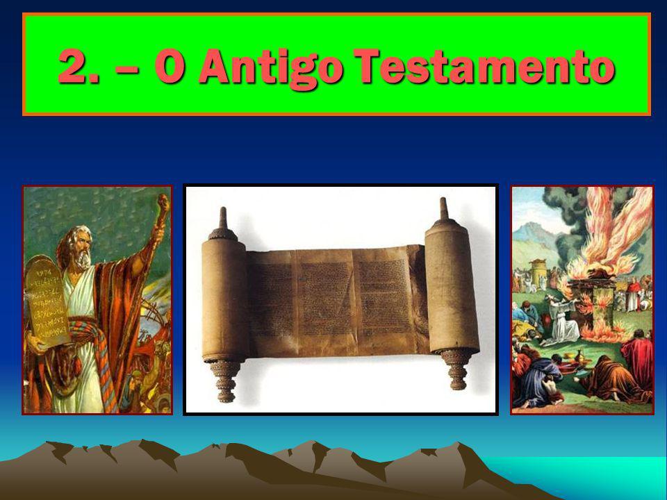 2. – O Antigo Testamento