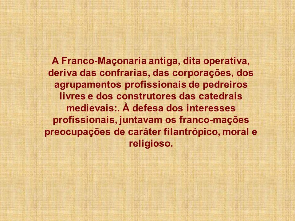 A Franco-Maçonaria antiga, dita operativa, deriva das confrarias, das corporações, dos agrupamentos profissionais de pedreiros livres e dos construtores das catedrais medievais:.