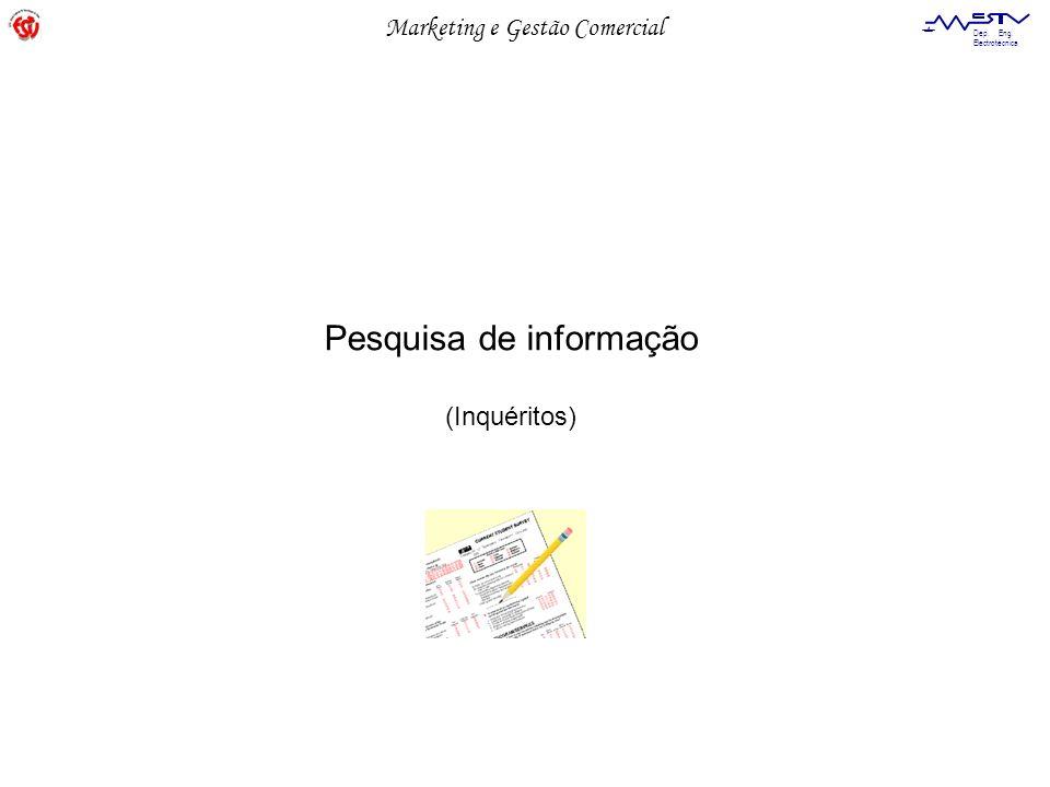 Marketing e Gestão Comercial Dep. Eng. Electrotécnica Pesquisa de informação (Inquéritos)