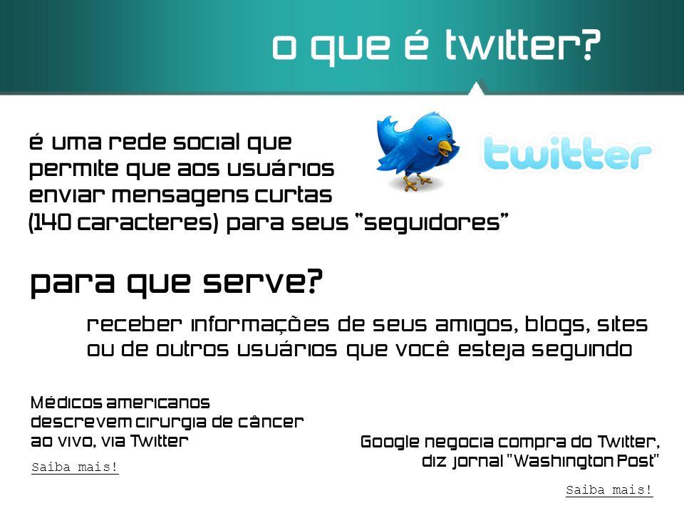 o que é twitter? Google negocia compra do Twitter, diz jornal