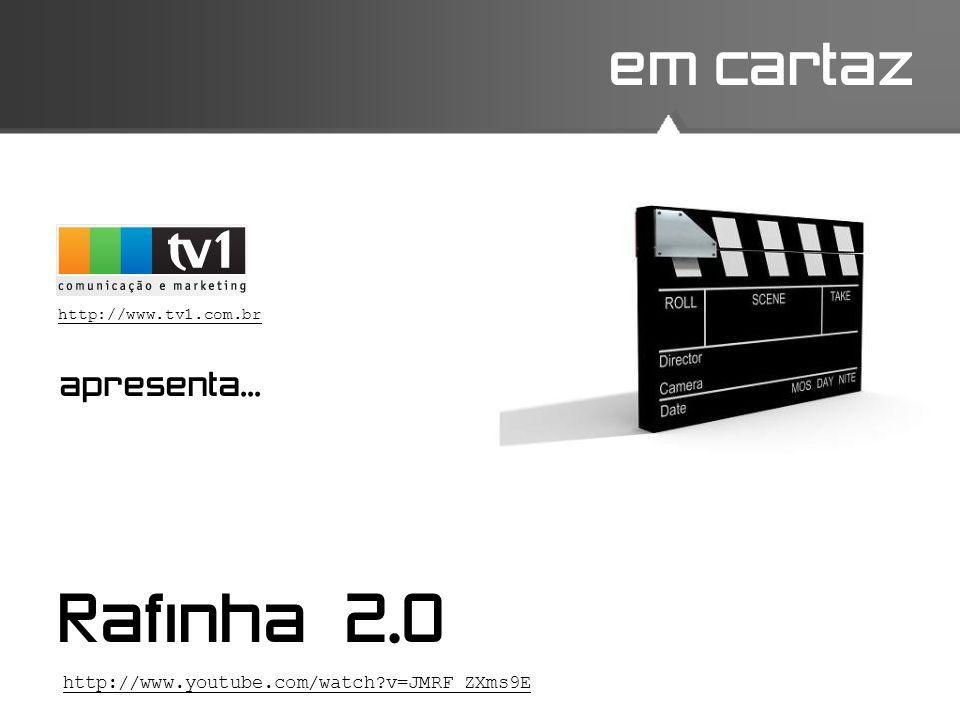 em cartaz Rafinha 2.0 http://www.tv1.com.br apresenta... http://www.youtube.com/watch?v=JMRF_ZXms9E