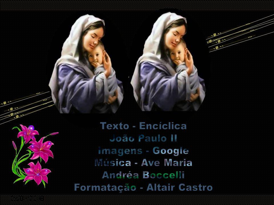 Sendo assim, por obra do Espírito Santo, na ordem da graça, ou seja, da participação da natureza divina, Maria recebe a vida daquele ao qual ela própr