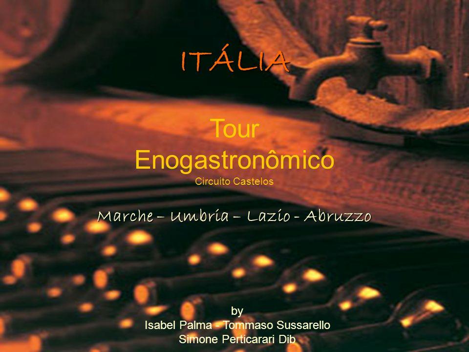 Marche – Umbria – Lazio - Abruzzo ITÁLIA Tour Enogastronômico Circuito Castelos by Isabel Palma - Tommaso Sussarello Simone Perticarari Dib