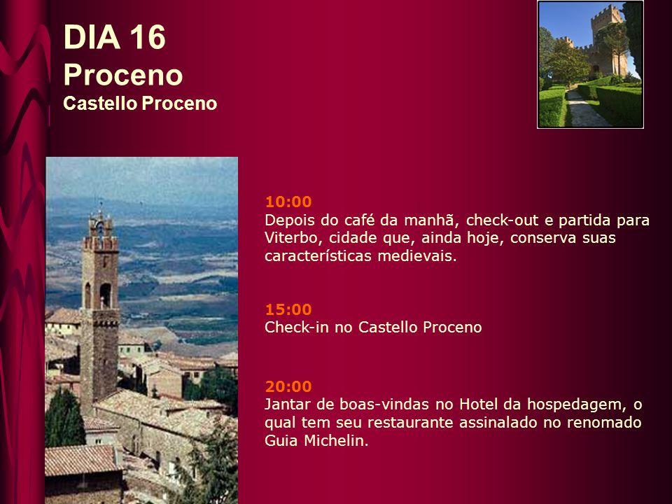 DIA 16 Proceno Castello Proceno 10:00 Depois do café da manhã, check-out e partida para Viterbo, cidade que, ainda hoje, conserva suas características medievais.